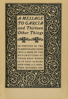 Elbert Hubbard - A Message to Garcia and Thirteen Other Things [Title Page] (1901)